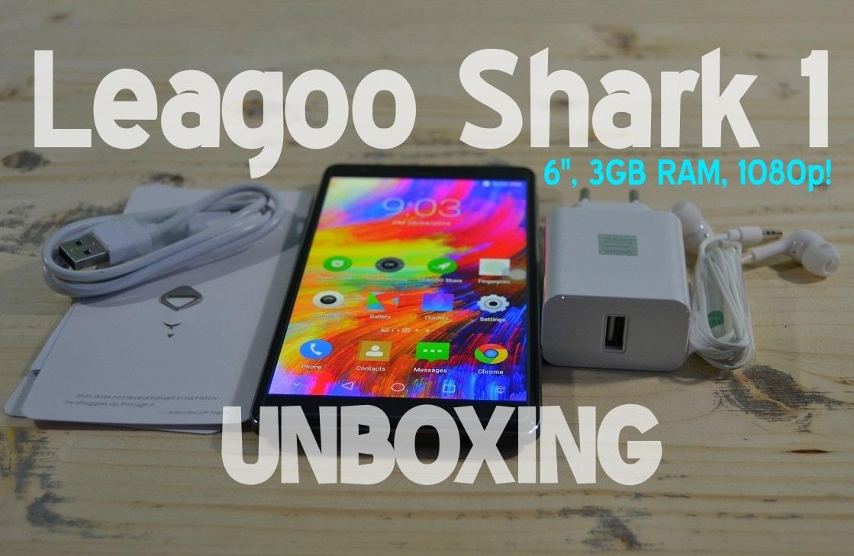 UNBOXING Leagoo Shark 1, un telefon de 6″ aproape perfect!