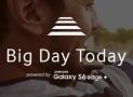 Big Day Today – Schimba-ti Stilul de Viata Si Castiga un Samsung S6 Edge
