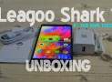 UNBOXING Leagoo Shark 1, un telefon de 6″ aproape perfect!