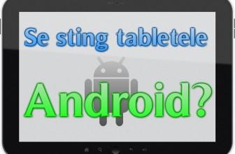 In cativa ani ramanem si fara tablete Android