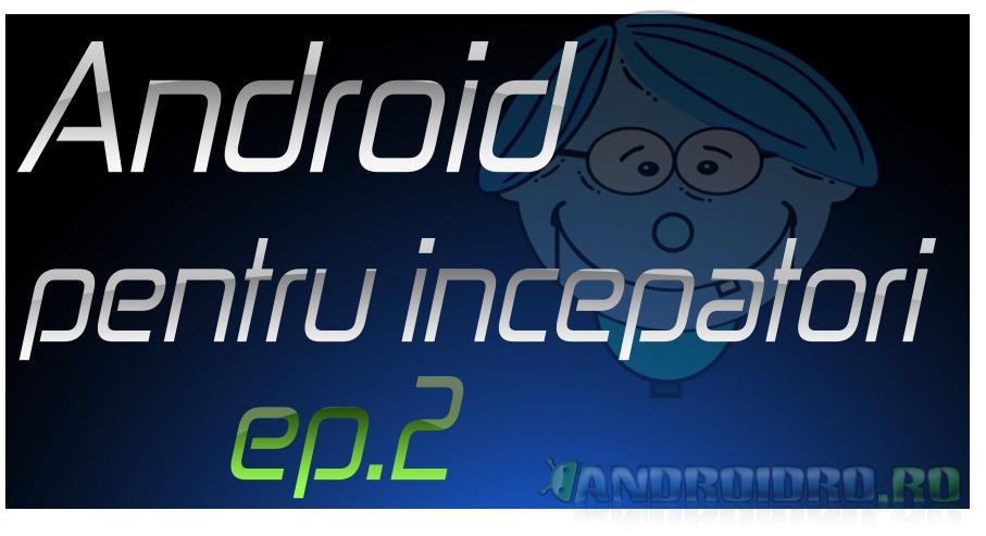 ep2 Ep2 - Accesarea rapida a aplicatiilor, functia multitasking Android