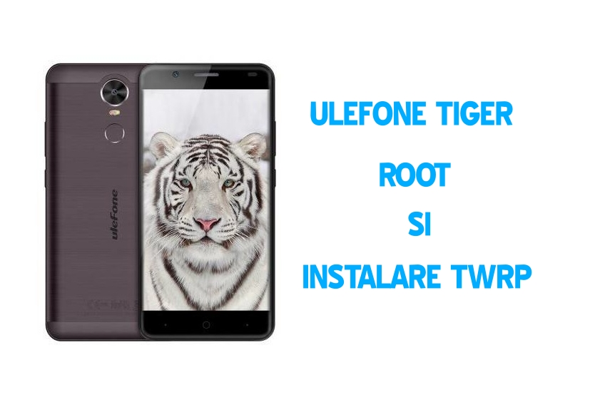 ulefone tiger, tutorial instalare twrp si root supersu